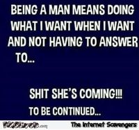 Being a man means funny quote #funny #humor #funnyquote #lol #PMSLweb