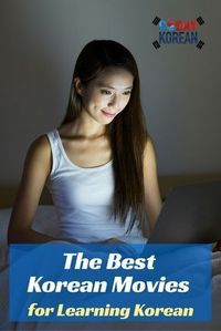 The best Korean movies for learning Korean. repost if you like Korean movies ^^