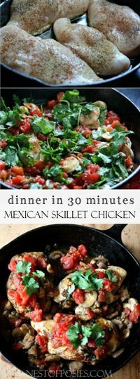 Mexican Skillet Chicken. A healthy and delicious dinner made in 30 minutes from