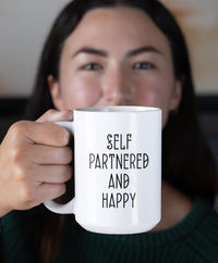 Self Partnered And Happy Coffee Mug - Gift For Singles - Singles Day $19.95