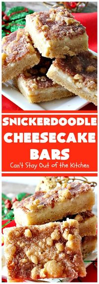 Snickerdoodle Cheesecake Bars have a Snickerdoodle layer, cheesecake layer, Snickerdoodle crumb topping & cinnamon-sugar layer. Amazing.