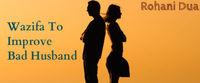 Wazifa to improve bad husband
