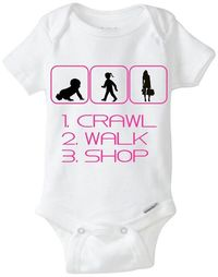 """Perfect gift for a new baby girl! Onesie that says �€œCrawl Walk Shop"""" - Perfect new baby gift for Shopaholic Mama!! Available Here: www.etsy.com/shop/LittleFroggySurfShop"""