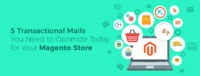 5 Transactional Mails You Need to Optimize Today for Your eCommerce Store