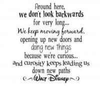 """What a way to grow! """"We keep moving forward, opening up new doors and doing new things because we are curious..."""""""