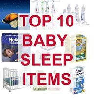 The top ten baby items for establishing healthy sleep habits and teaching babies to sleep through the night.