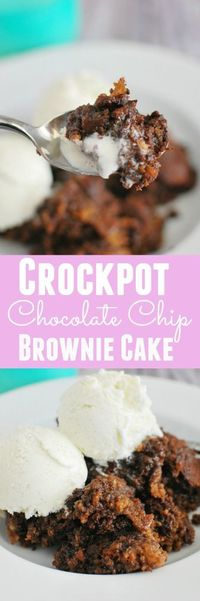 Crockpot Chocolate Chip Brownie Cake!