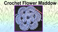 Free pattern and video tutorial for Crochet Flower Maddow
