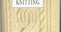 ARAN KNITTING pattern book. The ENTIRE book, with great intros, instructions, & countless stitch patterns!