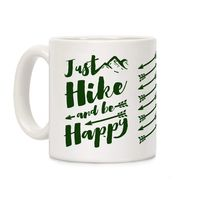 Who do you know who would love this? Just Hike and Be Happy Ceramic Coffee Mug Handcrafted in the USA! $14.99