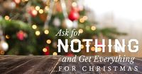Would you be willing to do away with your Christmas list? We ponder the benefits of getting nothing for Christmas.