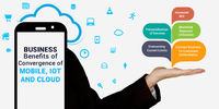 Business Benefits of Convergence of Mobile, IoT and Cloud.jpg