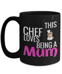 Cook Gift - 15oz Coffee Mug - Chef Mug - Culinary Gifts For Men - This Chef Loves Being A Mum $19.95