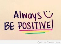 Be positive picture quote