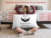 Bilf beard i'd like to fondle with my vagina a sexy ,dirty rude vulgar pillow case gag gift| batchelor party |batchelorette party | $19.95