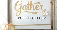 Gold Leaf Gather Together Sign for Thanksgiving made with Cricut Explore -- Polka Dot Chair. #DesignSpaceStar Round 4