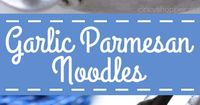 These Easy Garlic Parmesan Noodles are a perfect side dish with just about any meal. Butter, garlic, noodles, Parmesan, and a few minutes of time needed are all