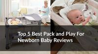 The best pack and play for newborn baby in online! you want to see our own expert guide & reviews? you can visit ....