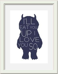 Where the Wild Things Are Nursery Printable, I'll Eat You Up I Love You So. $5.00, via Etsy..