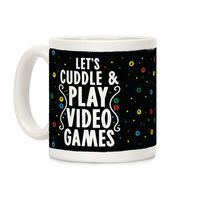 Let's Cuddle and Play Video Games Ceramic Coffee Mug $14.99 �œ�Handcrafted in the USA! �œ�