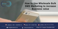 Below there are few ways through which you can use Wholesale Bulk SMS Marketing to increase the value of your business. Visit Broadnet Technologies for more details - http://bit.ly/2wZtJ5W