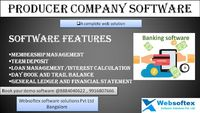 a web based producer company software is coagulated with the websoftex software ,with maximum level of protection , websoftex handle the all member details , and a person having a basic computer knowledge can master this software, it is robust and secured...