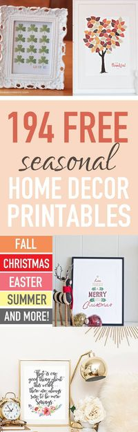 Whoa--you won't believe this list of 194 FREE SEASONAL HOME DECOR PRINTABLES! There's home decor prints for Christmas, Fall, Easter, Spring, New Year's, Mother'