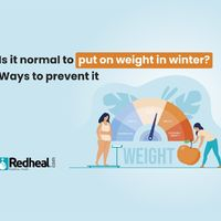 If you are wondering if you are putting on more weight during the winters, you are not alone. Check our blog article to understand the reasons for it and how to combat it. https://www.redheal.com/blog/lifestyle/is-it-normal-to-put-on-weight-in-winter-way...