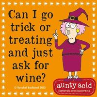 Can I go Trick or Treating and just ask for wine?