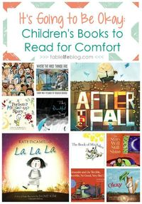 Looking for comforting books to read with your kids? These children's books bring hope and reassurance that things work out in the end.