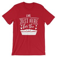 Cute Thanksgiving T-Shirt - I'm Here Just For The Pie $9.99
