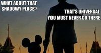 You must never go there.....