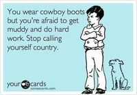 Ha so true! Know a few of these folks...or maybe i should say fakes :) Nice boots city girl lol.