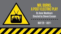 MR. BURNS, A POST-ELECTRIC PLAY at Woolly Mammoth Theatre, May 28-July 1