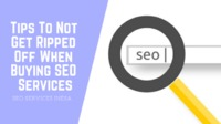 Tips To Not Get Ripped Off When Buying SEO Services