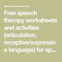 Free speech therapy worksheets and activities (articulation, receptive/expressive language) for speech-language pathologists, teachers, parents.