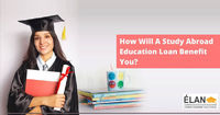 How Will A Study Abroad Education Loan Benefit You