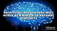 Artificial intelligence and natural stupidity funny quote