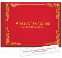$9.99 from Perpetual Kid A YEAR OF FORTUNES (WITHOUT THE COOKIES) BOOK
