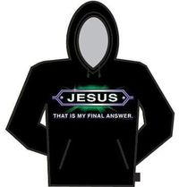 Jesus - My Final Answer Hoodie $30.00
