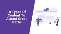 What drives traffic to a website? In this post, you get to know 10 types of content to attract great traffic, and work on them!