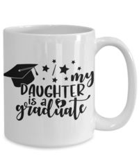 My daughter is a graduate , 2919 graduation |highschool |college | graduation gift | white ceramic coffee mug $15.95