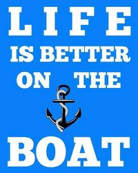 Free Printable Subway Art - Life is Better on the Boat 8x10 (sponsored)