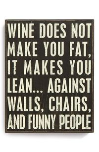 PRIMITIVES BY KATHY 'Wine Does Not Make You Fat, It Makes You Lean�€�Against Walls, Chairs, and Funny People' Box Sign available at #Nordstrom
