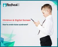 Children spend most of their time with digital screens now-a-days which may lead to vision syndrome. Read out to get tips on how to avoid vision syndrome. https://www.redheal.com/blog/eye/children-digital-screen-how-to-avoid-vision-syndrome/