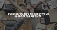 Successful Tips To Boost Your WordPress Website In 2019