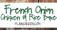 French Onion Chicken and Rice Bake recipe - chicken, french onion dip, cream of chicken soup, cheddar cheese, rice and french fried onions - use rotisserie chicken and it is ready for the oven in 5 minutes! On the table in 20 minutes! Super quick weeknigh...