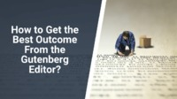 New to the Gutenberg editor in WordPress? In this article, we provide some tips that can help you to get the best outcome with the powerful Gutenberg editor.