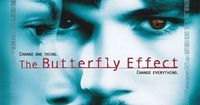 The Butterfly Effect (2004) - A young man blocks out harmful memories of significant events of his life. As he grows up, he finds a way to remember these lost memories and a supernatural way to alter his life. Ashton Kutcher, Amy Smart, Melora Wal...
