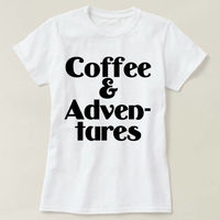Coffee & Adventures Shirt, Coffee and Adventures T-Shirt, Funny Coffee T-shirt, Funny Coffee Unisex T-shirt, Women Shirt, Coffee T-shirt $16.50